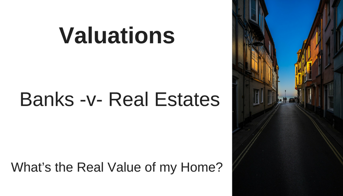 Valuations Banks v- Real Estate Whats the Real Value of my Home - Image
